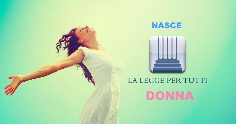 """Nasce """"La Legge per Tutti – Donna"""""""