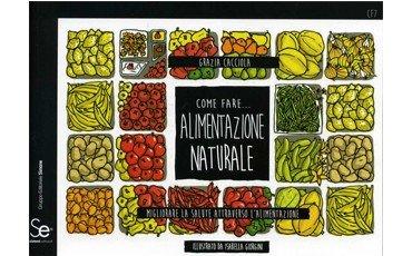 Come fare… Alimentazione naturale