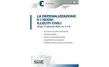 La Depenalizzazione e i nuovi Illeciti Civili