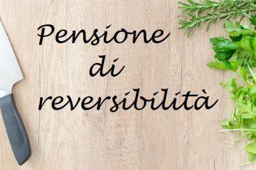 Pensione reversibilità: a chi spetta